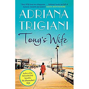 Tony's Wife -  - the perfect romantic novel from the author of Big Ston