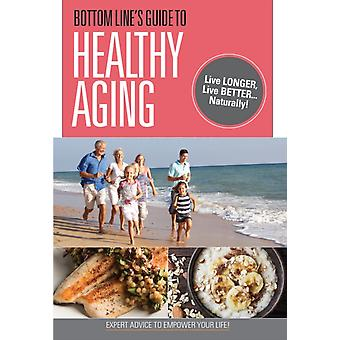 Bottom Lines Guide to Healthy Aging