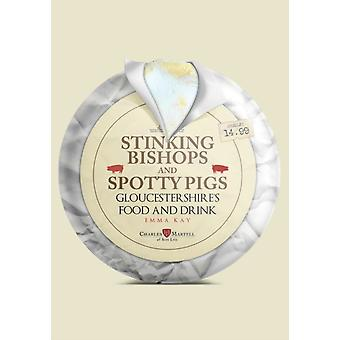 Stinking Bishops and Spotty Pigs by Emma Kay