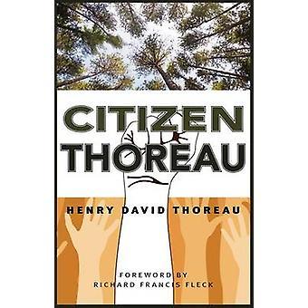 Citizen Thoreau - Walden - Civil Disobedience - Life Without Principle