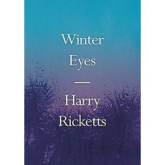 Winter Eyes by Harry Ricketts - 9781776561872 Book