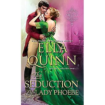 The Seduction of Lady Phoebe by Ella Quinn - 9781420147285 Book