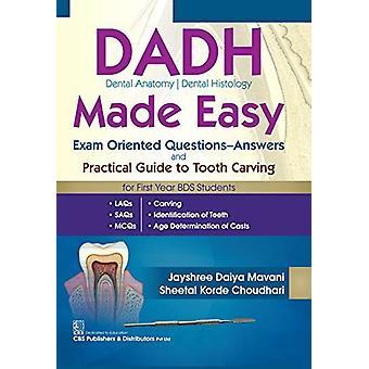 DADH Dental Anatomy  Dental Histology Made Easy - Exam Oriented Questi