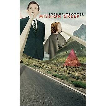 Mission Creep by Joshua Trotter - 9781552453193 Book