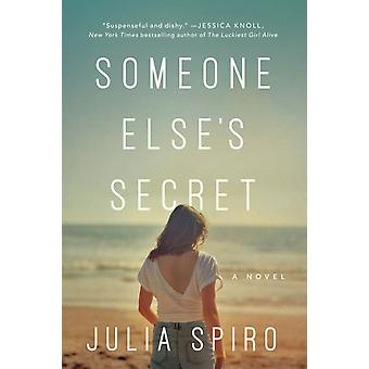 Someone Elses Secret  A Novel by Julia Spiro