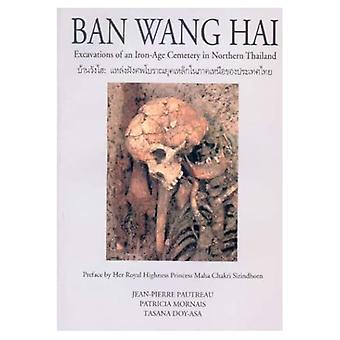 Ban Wang Hai: Ausgrabungen eines Eisenzeitfriedhofs in Nordthailand