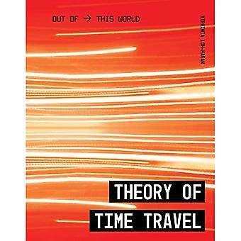 Theory of Time Travel (Out� of This World)