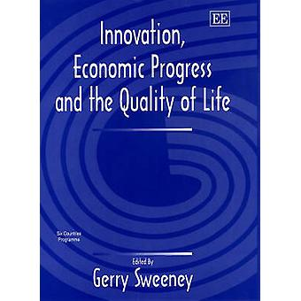 Innovation Economic Progress and the Quality of Life