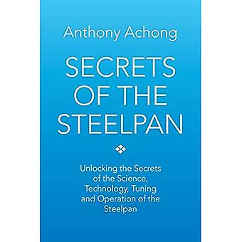 Geheimen van de Steelpan: Het ontsluiten van de geheimen van de wetenschap, technologie, tuning van de Steelpan