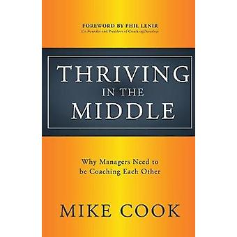 Thriving in the Middle - Why Managers Need to be Coaching Each Other b