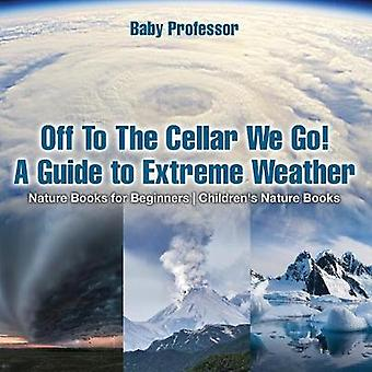Off To The Cellar We Go! A Guide to Extreme Weather - Nature Books fo