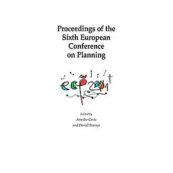 Proceedings of the Sixth European Conference on Planning by Amadeo Ce