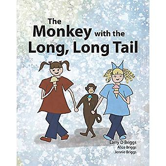 The Monkey with the Long - Long Tail by Larry D Briggs - 978194866602
