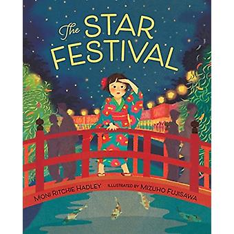 The Star Festival by Moni Ritchie Hadley & Illustrated by Mizuho Fujisawa