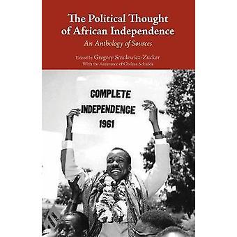 Den politiska tanken av afrikansk självständighet - en antologi av källa