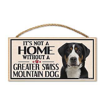 """Kyltti, Wood, se ei ole koti ilman suurempaa sveitsiläistä vuoristokoiraa, 10"""""""