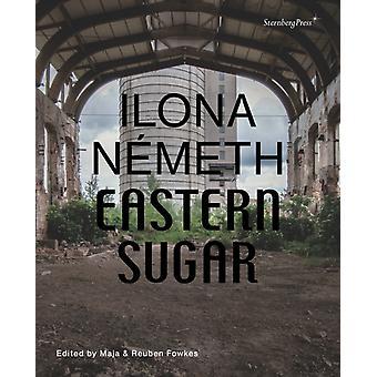 Ilona Nemeth Eastern Sugar por Edição por Maja Fowkes & Edited por Reuben Fowkes & Edited by Ilona N meth