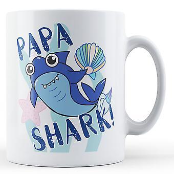 Papa Shark! - Printed Mug