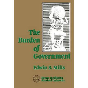 The Burden of Government by Edwin S. Mills - 9780817982812 Book