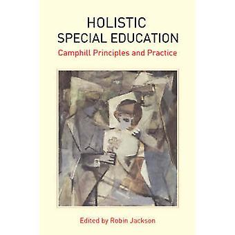 Holistisk specialundervisning - Camphill principper og praksis af Robin