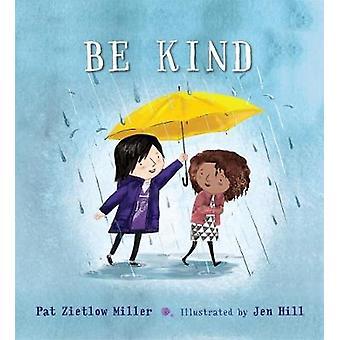 Be Kind by Pat Zietlow Miller - 9781626723214 Book