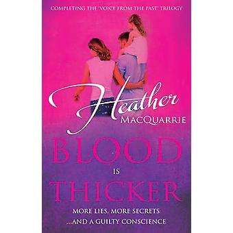 Blood is Thicker by Heather MacQuarrie - 9781784623746 Book