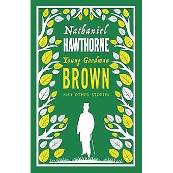 Young Goodman Brown and Other Stories by Nathaniel Hawthorne - 978184
