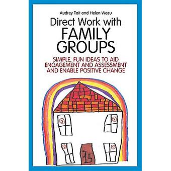 Direct Work with Family Groups - Simple - Fun Ideas to Aid Engagement