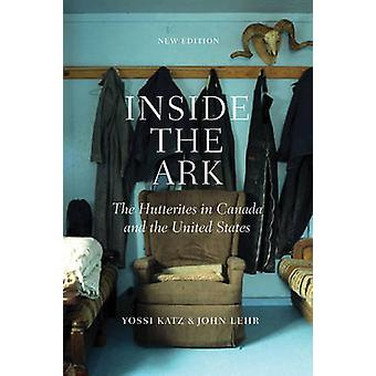 Inside the Ark - The Hutterites in Canada and the United States by Yos