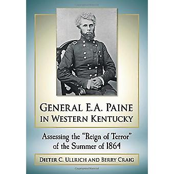 """General E.A. Paine in Western Kentucky - Assessing the """"""""Rei"""