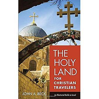 Das Heilige Land für Christian Reisende: ein illustrierter Führer nach Israel