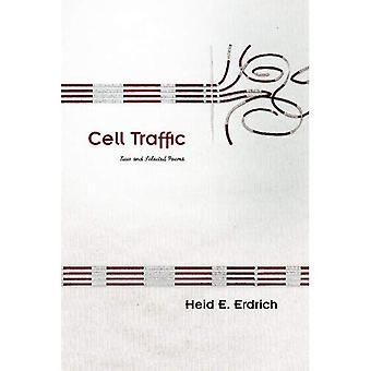 Cell trafik: Nya och valda dikter (Sun spår: en amerikansk Indian litterära)