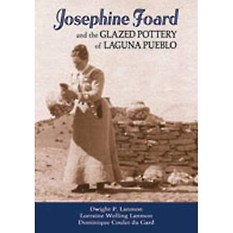 Josephine Foard and the Glazed Pottery of Laguna Pueblo