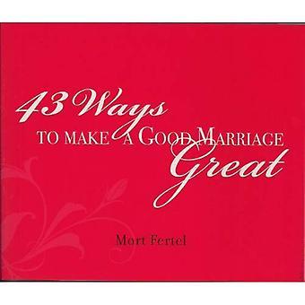 43 modi per fare un buon matrimonio grande