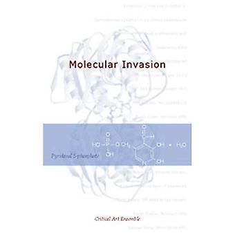 The Molecular Invasion