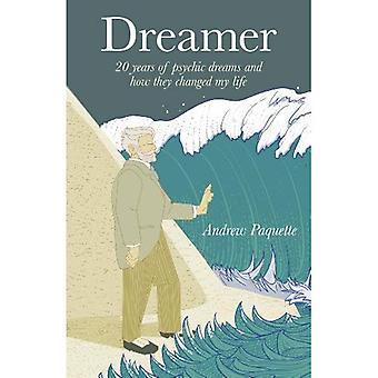 Dreamer: 20 ans de rêves psychiques et comment ils ont changé ma vie