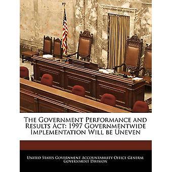 أداء الحكومة ونتائج قانون عام 1997 جوفيرنمينتويدي التنفيذ سوف يكون التفاوت