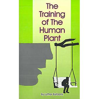 The Training of the Human Plant by Burbank & Luther