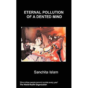 Eternal Pollution of a Dented Mind by Islam & S.
