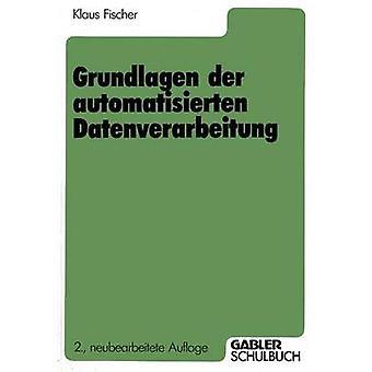 Grundlagen der automatisierten Datenverarbeitung by Fischer & Klaus