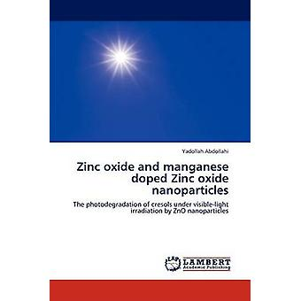 Zinc oxide and manganese doped Zinc oxide nanoparticles by Abdollahi & Yadollah