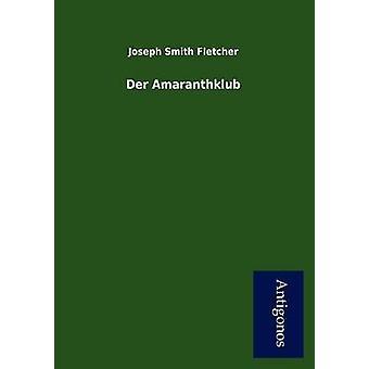 Der Amaranthklub by Smith Fletcher & Joseph