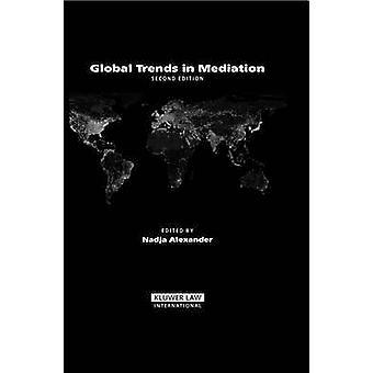 Tendencias mundiales de mediación 2ª edición por Nadja Alexander
