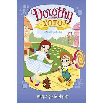 Dorothy and Toto What's Your Name? by Debbi Michiko Florence - Monika