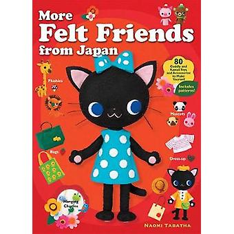 More Felt Friends from Japan by Naomi Tabatha - 9781568365466 Book
