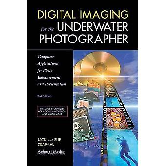 Digital Imaging for the Underwater Photographer 2ed - Computer Applica