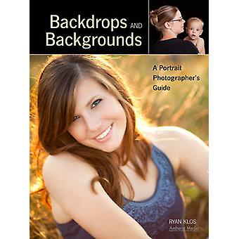 Backdrops and Backgrounds - A Guide for Digital Portrait Photographs b