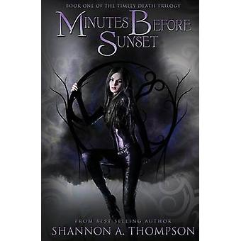 Minutes Before Sunset by Shannon Thompson - 9781634221047 Book