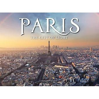 Paris - The City of Light by Alastair Horne - 9781782746584 Book