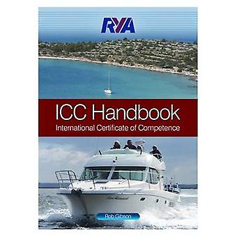 RYA ICC Handbook - International Certificate of Competence by Rob Gibs